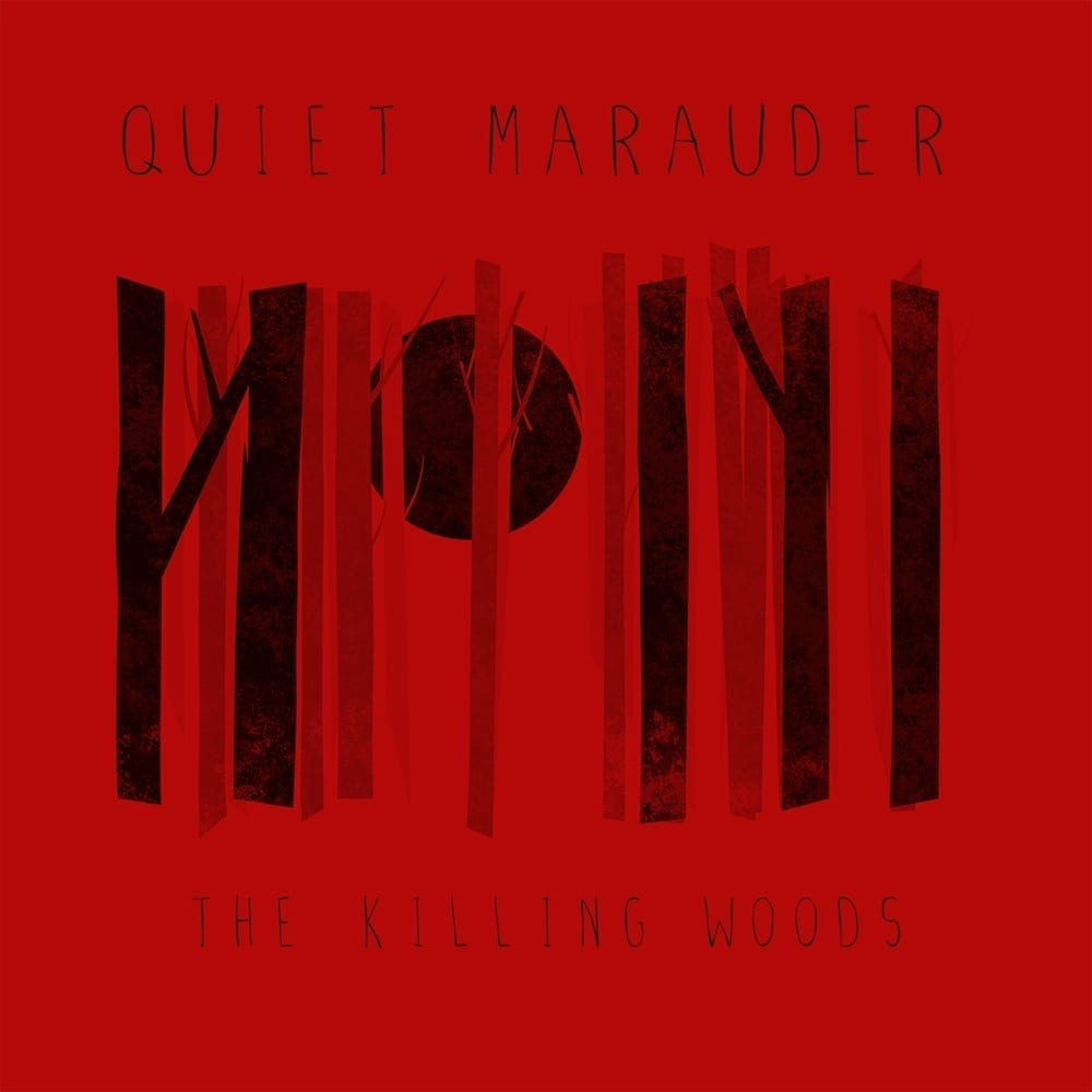 Quiet Marauder - The Killing Woods