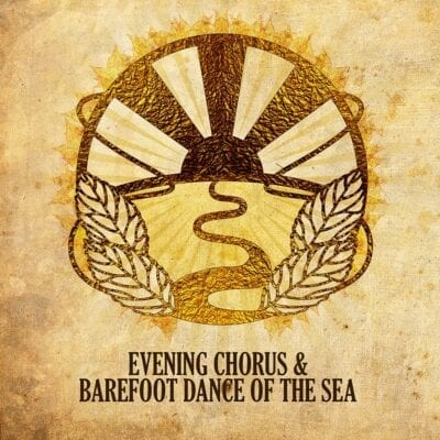 Evening Chorus & Barefoot Dance of the Sea