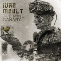 Ivan Moult - The Mine Canary