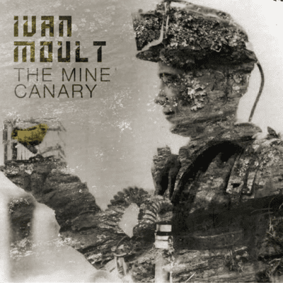 Ivan Moult – The Mine Canary