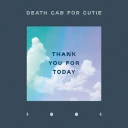 10. Death Cab for Cutie - Thank You for Today